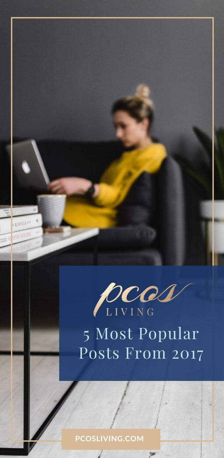 Top 5 PCOS Posts of 2017 // PCOS // PCOS Support // PCOS Remedies // PCOS Diet // Hormones // Women's Health | PCOSLiving.com
