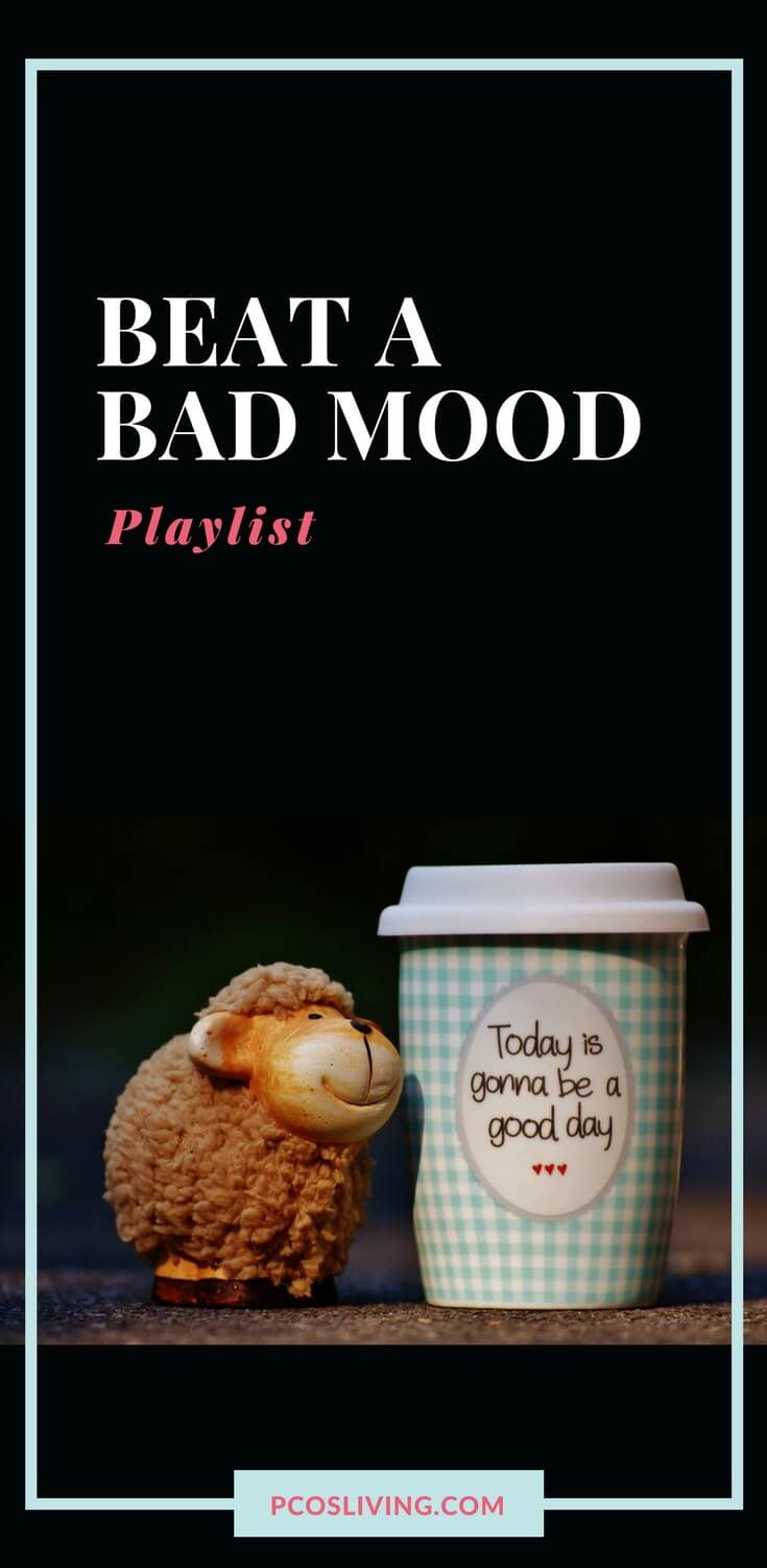 Beat a bad mood playlist // Stress Busters // Mood Lifter // Bad Day Playlist // PCOS Support | PCOSLiving.com