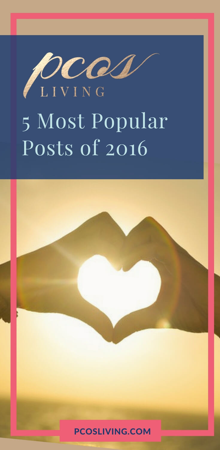 The 5 most popular PCOS posts this year. //PCOS treatment //Natural remedies for PCOS // PCOS Support // PCOS Management // You have PCOS, PCOS doesn't have you! | PCOSLiving.com