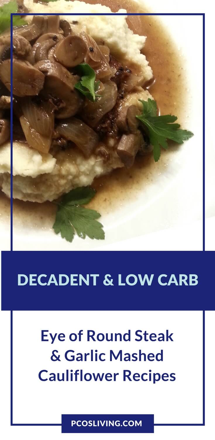Eye of Round Steak and  Garlic Mashed Cauliflower  Recipes // Low Carb Dinner Recipe // PCOS Diet // Healthy Dinner Ideas  | PCOSLiving.com