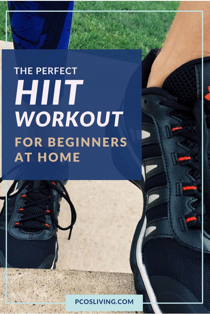 The perfect beginner HIIT workout you can do at home // Best workouts for PCOS // Losing weight with PCOS // Beginner HIIT workout // Quick and easy HIIT workout for beginners // HIIT workouts at home // PCOS HIIT workout |   PCOSLiving.com  #pcosliving #HIIT #PCOS #pcosweightloss #HIITWorkout