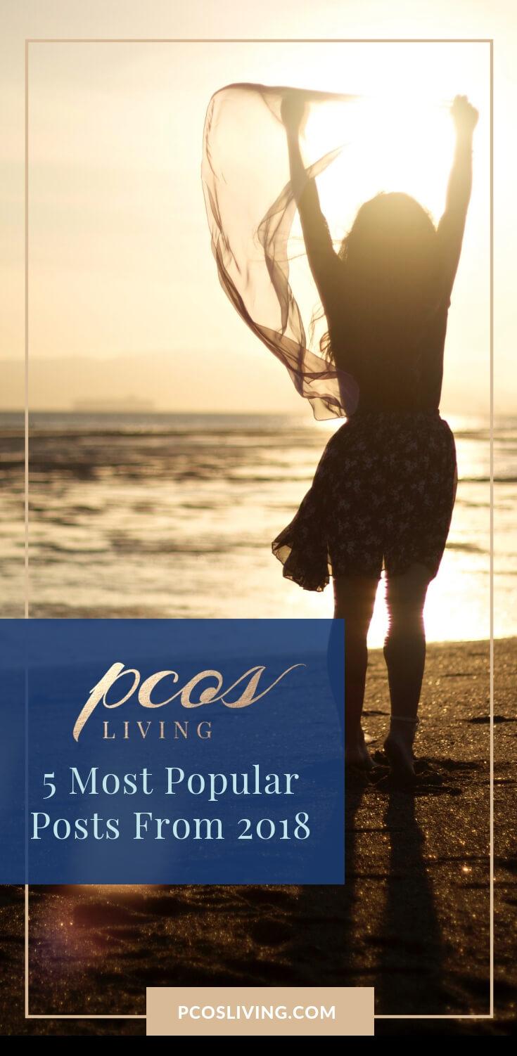 Top 5 PCOS Posts of 2018 // Best PCOS Posts // PCOS Symptoms // PCOS Treatment // What is PCOS |  PCOSLiving.com  #PCOS