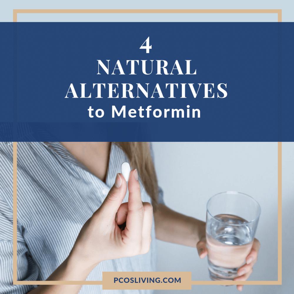 4 Natural Alternatives to Metformin _ PCOSLiving.com (1).png