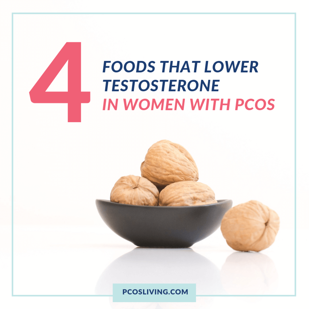 4 Foods that Lower Testosterone in Women with PCOS_ PCOSLiving.com (5).png