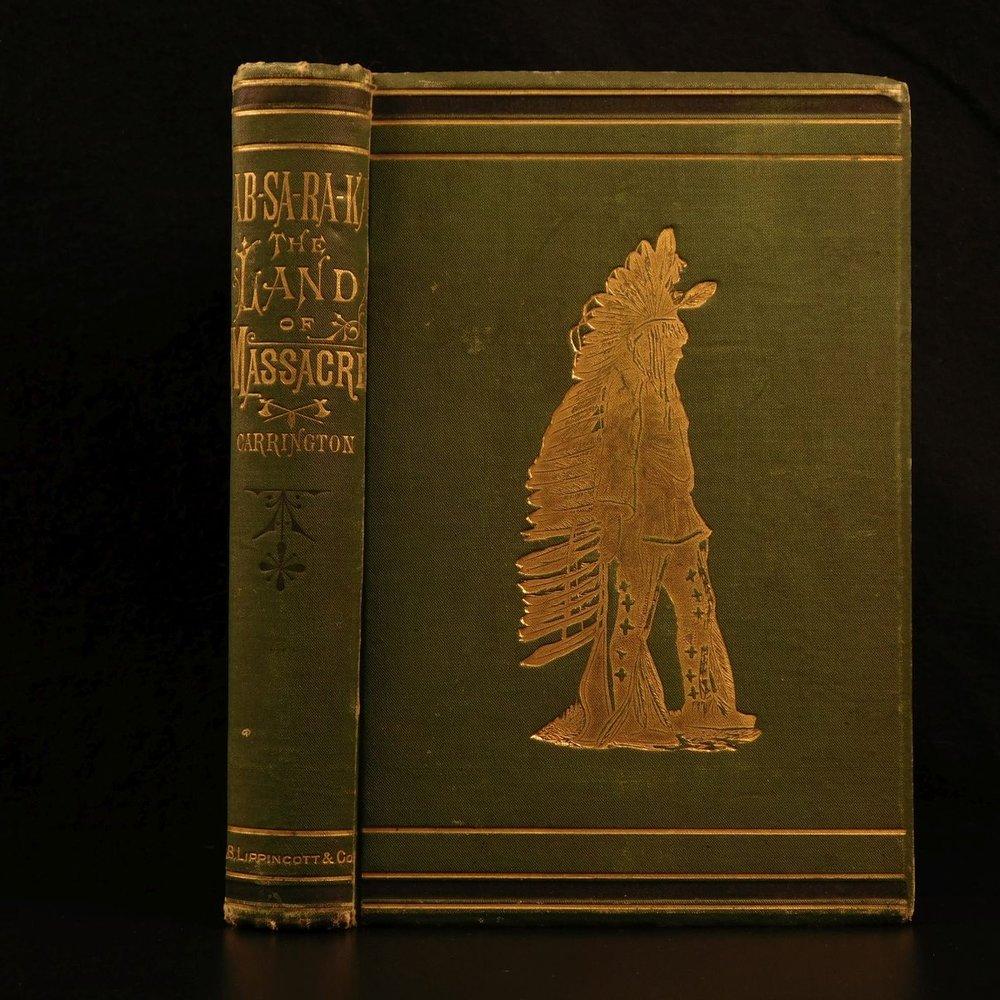 Ab-sa-ra-ka: The Land of Massacre, 1878, by Colonel Henry B. Carrington