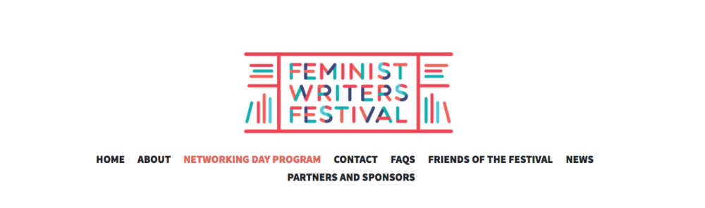 I'm part of the Feminist Writers Festival! Pretty damn excited.