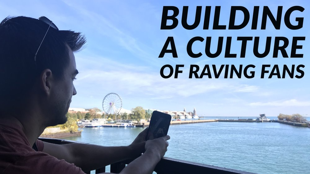 Building a Culture of Raving Fans