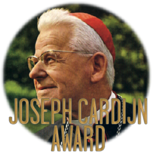 Protecting the Dignity of Workers - The Joseph Cardijn Award recognises young people who have stood up for the rights of workers and students, helped people into work, or shown leadership among their peers or colleagues.