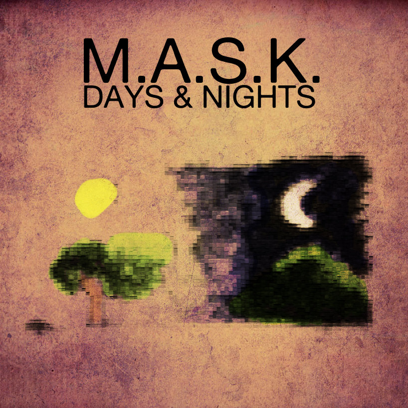 M.A.S.K - Days & Nights