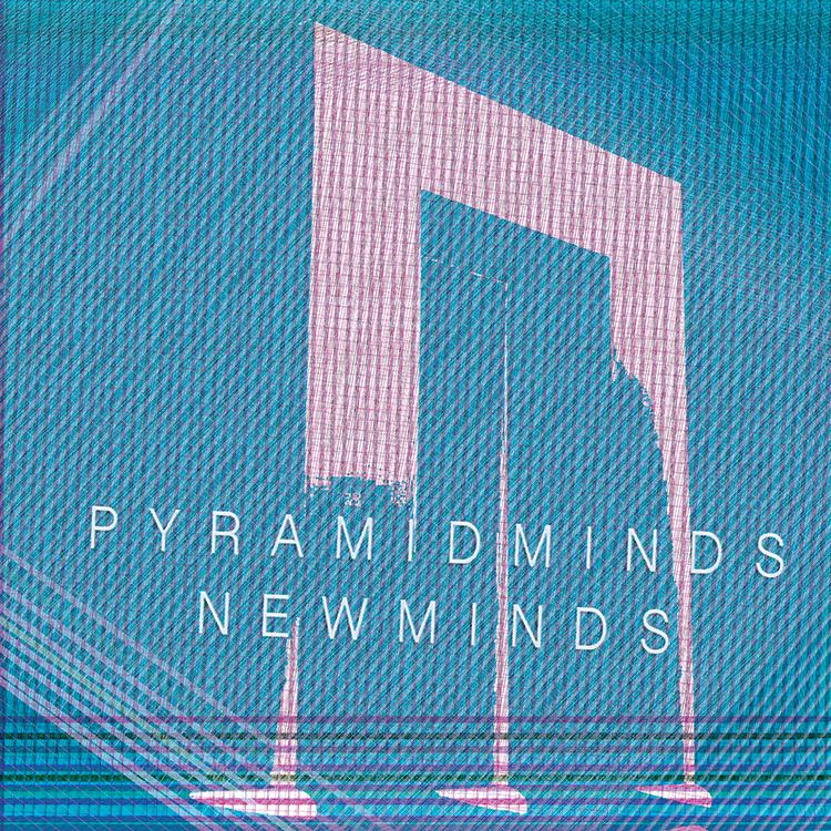 PyramidMinds_NewMinds_EP.jpg