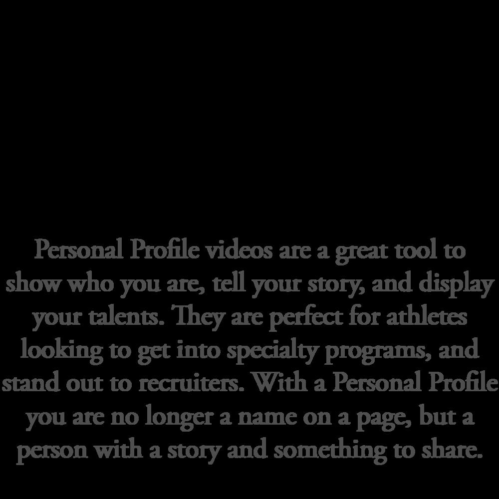Personal Profiles Videos