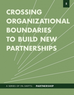 Crossing Organizational Boundaries To Build New Partnerships