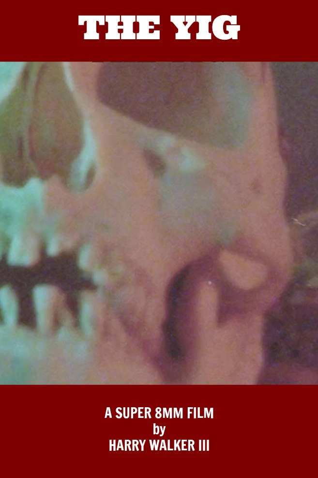 THE YIG(2017, 8MM) - DIRECTED BY HARRY WALKER THE YIG is an experimental film shot on one roll of Super 8MM film. All edits were made in camera by director, Harry Walker III. The composer, Dennis Hockaday had to score the film, sight unseen, strictly according to Walker's notes. Walker and Hockaday did not see the completed film until after submitting to the Cannes Straight 8 Film competition.