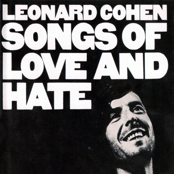 308: SONGS OF LOVE AND HATE | LEONARD COHEN — Some Guys Top 1000 Albums