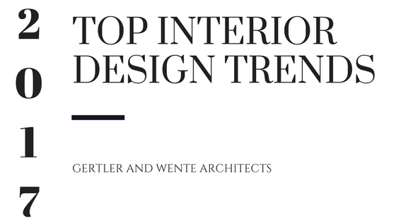 the top interior design trends of 2017 architecture firms nyc