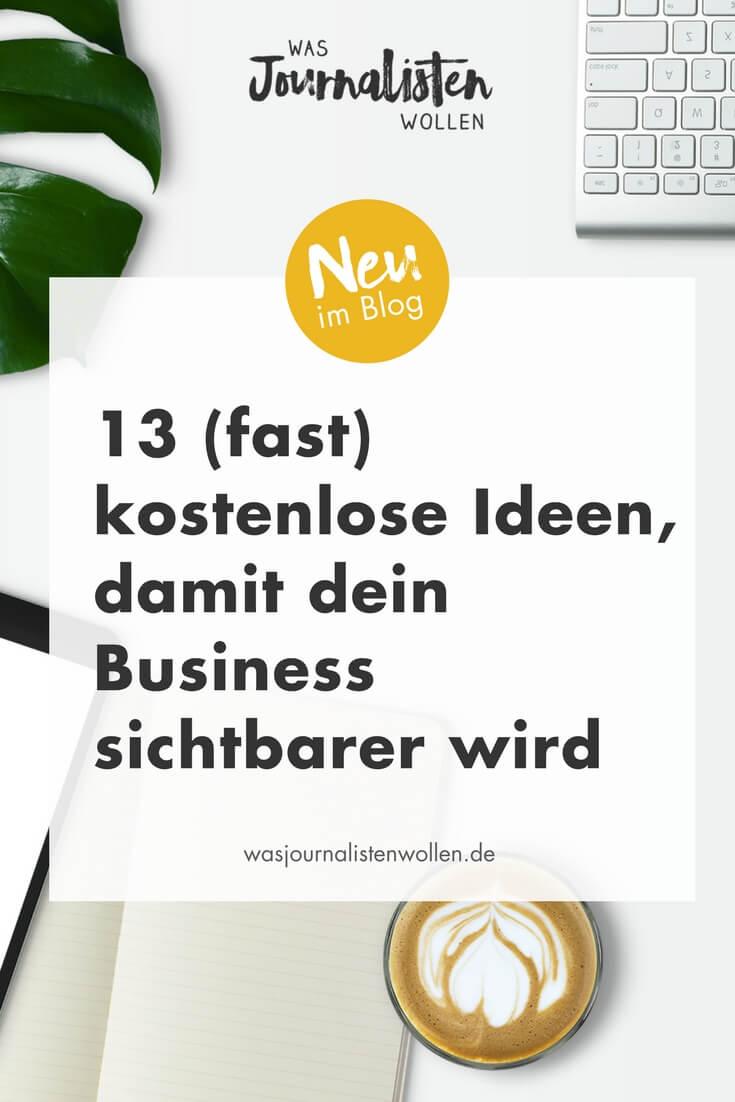13 (fast komplett) kostenlose Ideen, damit dein Business sichtbarer ...
