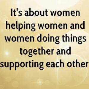 diana-burch-quote-its-about-women-helping-women-and-women-doing.jpg