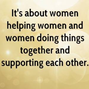 diana-burch-quote-its-about-women-helping-women-and-women-doing.jpg