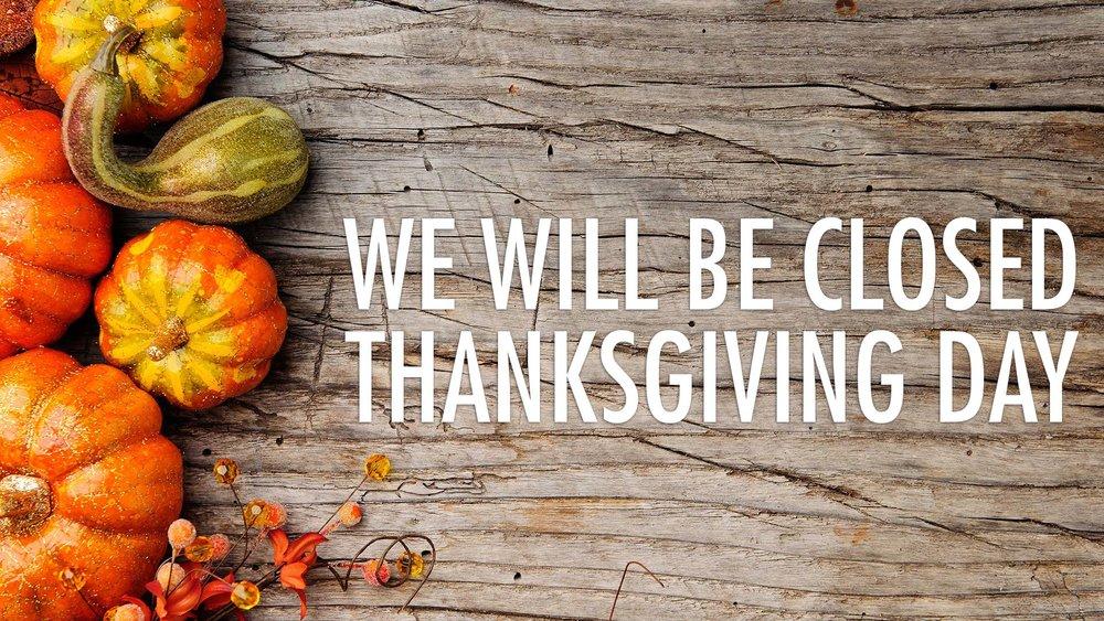 2017-11-23_ThanksgivingClosed.jpg
