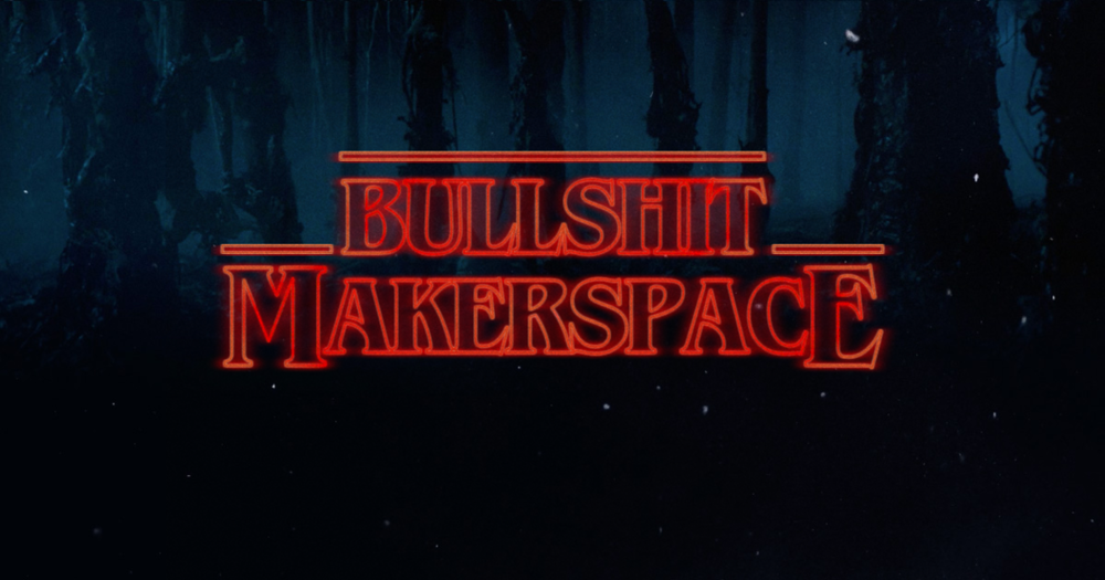 bullshit-makerspace.png