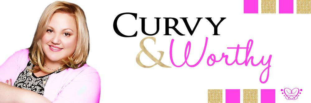 Curvy and Worthy