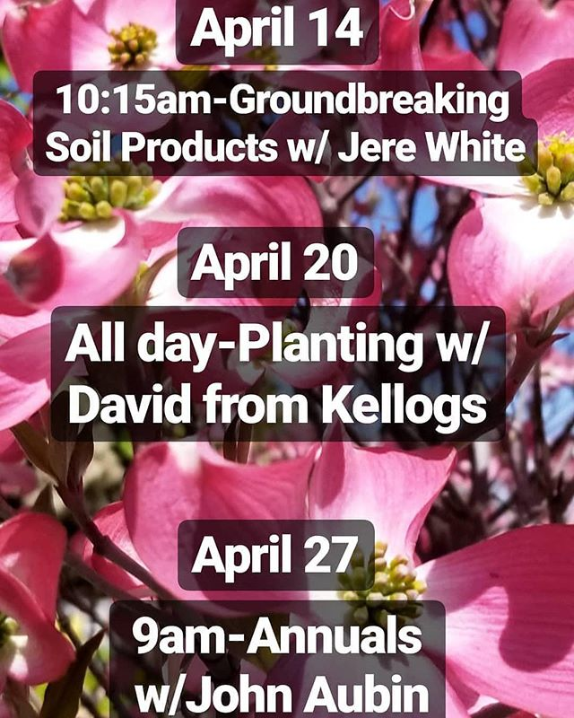 Class schedule for the rest of April 💖🤓💚 #class #free #information #spring  #garden #soil #nursery #plant #april #houseplant #droughttolerant #woodland #learn #live #grow #beautiful #nature