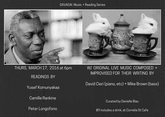 Thur, March 17, 2016 @ 6pm,  Cornelia St Cafe :  Yusef Komunyakaa ,  Camille Rankine ,  Peter Longofono