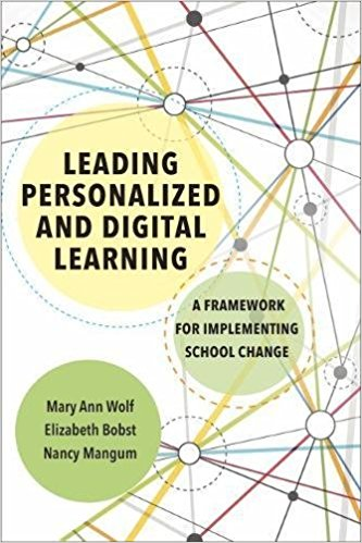 Leading Personalized & Digital Learning - From our friends at the Friday Institute at North Carolina State published by Harvard Education Press.