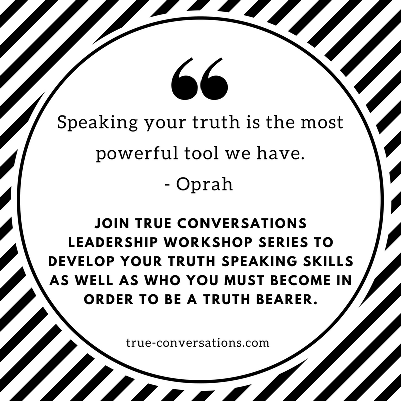 Speaking your truth is the most powerful tool we have.- Oprah.png