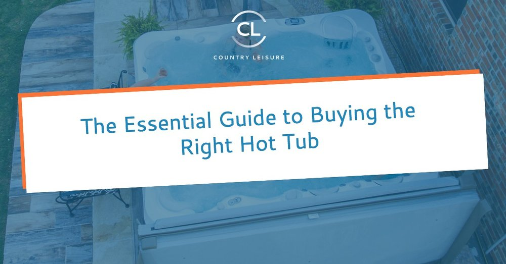 The Essential Guide to Buying the Right Hot Tub