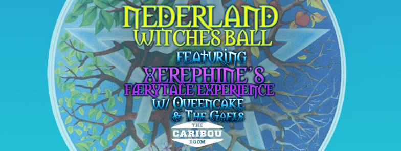 Come ride your broom, and be a part of the Nederland Witches' Ball, on the full Hunter's Moon night of October 15th! Featuring Xerephine Musica FaeryTale Experience with QueenCake & The Gael Costume contest, spiral dance and ritual at midnight, food, vendors, readers, live painting and more. Xerephine Music A musical alchemist, she draws in sounds which ring through cosmos & echo through forests... then weaves them into songs which unfold like faery tales.
