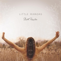 Beth Preston ~ Little Mirrors 2016