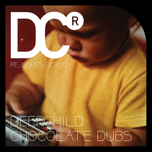 "Title: ""CHOCOLATE DUBS"" Artist: Deepchild Cat#: DCR001 LISTEN / BUY VIA BEATPORT"