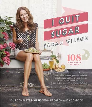 I Quit Sugar - Sarah Wilson