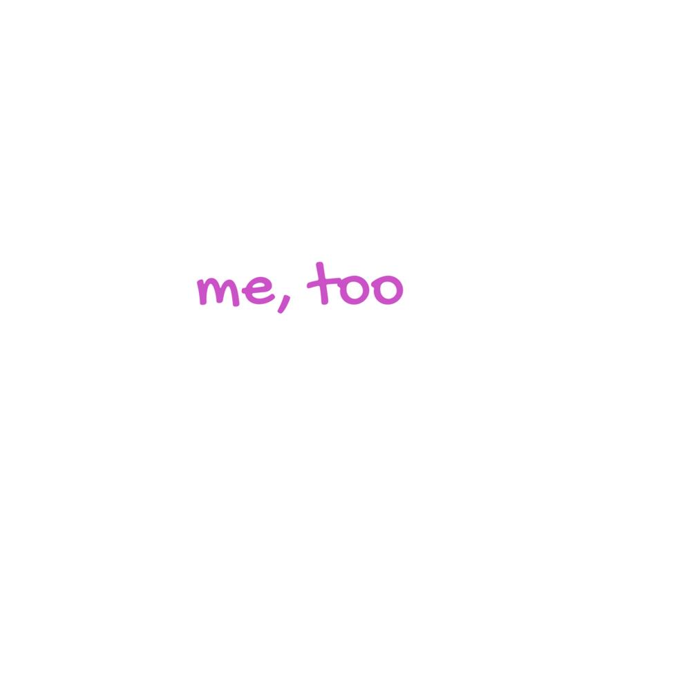 me, too