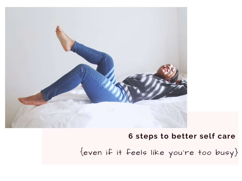 6 steps to better self care