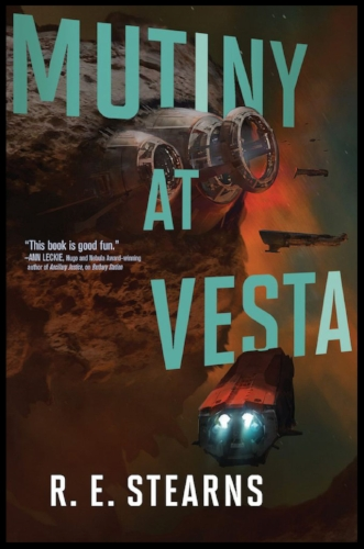 Book cover of  Mutiny at Vesta  by R. E. Stearns .  The title at the top is in blue text, placed around a space station built into a crater on an asteroid to create a 3D effect. A reddish orange nebula glows behind the space station. In the lower right corner of the image, a spaceship approaches the station.