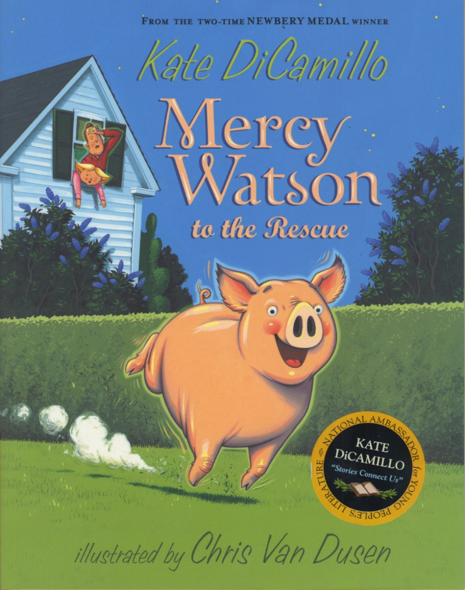 Mercy Watson To The Rescue, by Kate DiCamillo, Illustrations by Chris Van Dusen
