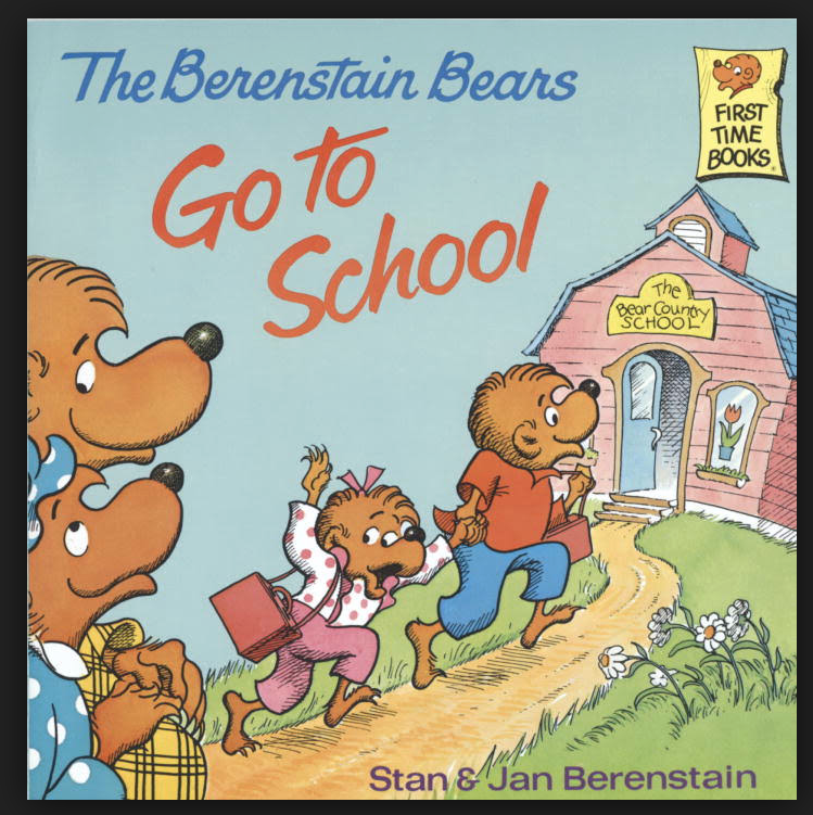 The Berenstain Bears Go To School, by Stan & Jan Berenstain