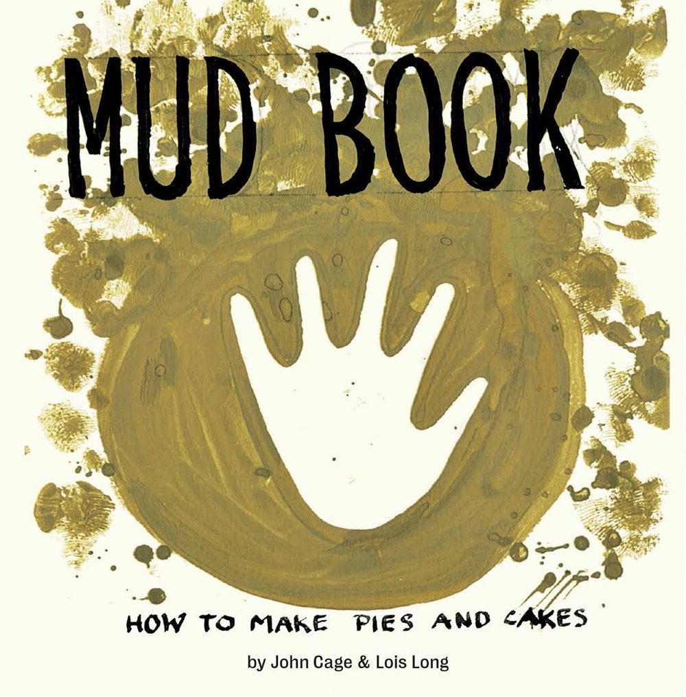 Mud Book: How To Make Pies and Cakes, by John Cage and Lois Long