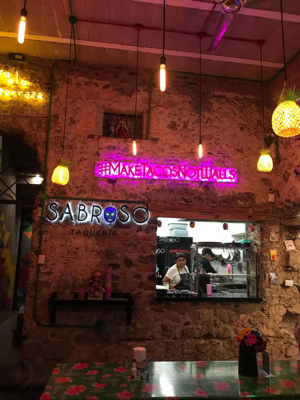 #MakeTacosNotWalls at Sabroso Taqueria in San Miguel de Allende