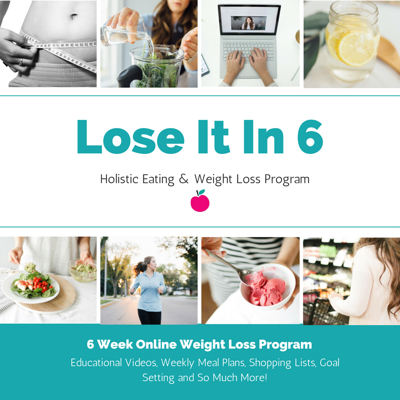 Lose It In 6 Holistic Eating Weight Loss Program