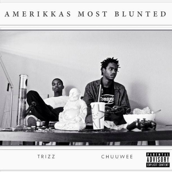Chuuwee x Trizz - Still Creepin' AmeriKKa's Most Blunted (Below System / Making Loud Noise)