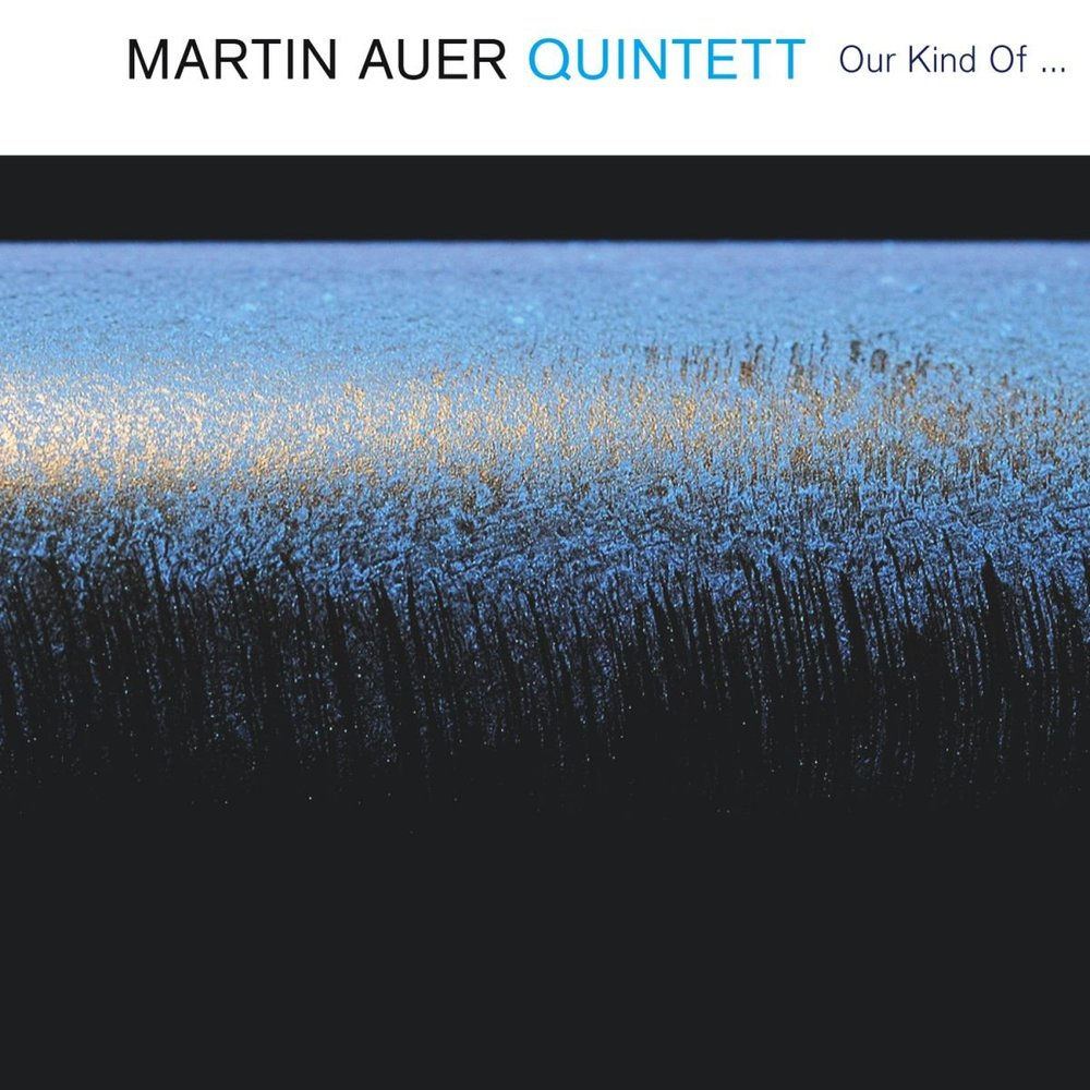 MARTIN AUER 5TET  OUR KIND OF BLUE