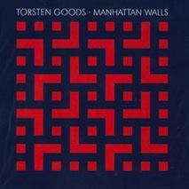 TORSTEN GOODS  MANHATTAN WALLS