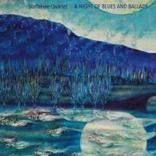STAFFELSEE 4TET  A NIGHT OF BLUES & BALLADS