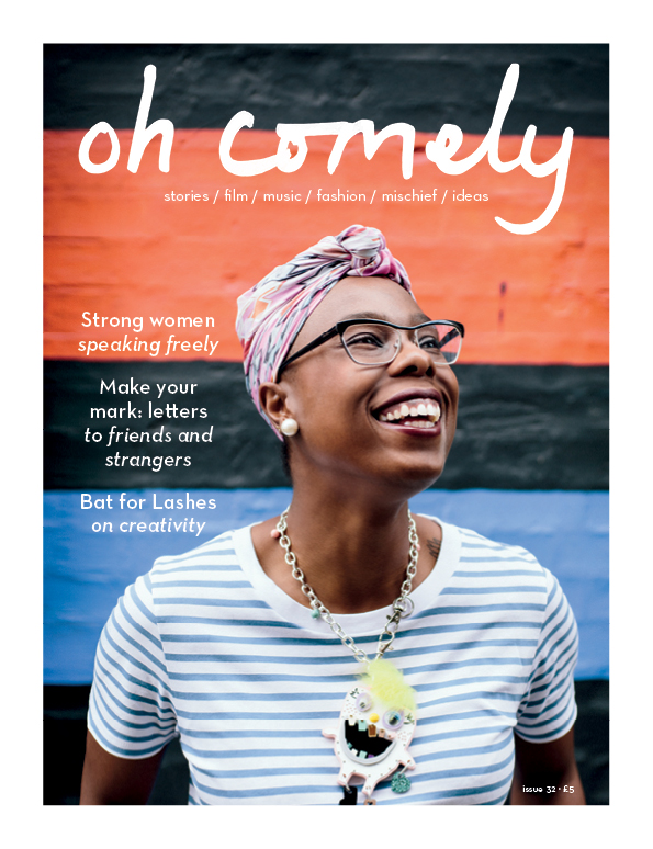 Oh Comely 32, out on 11 August 2016. On the cover: Jools Walker, photographed by Liz Seabrook.