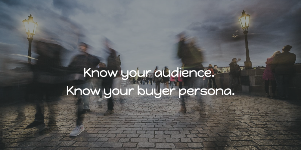 Know Your Audience Buyer Persona