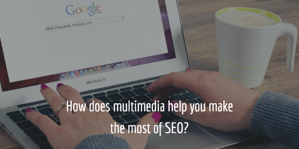 Multimedia in SEO