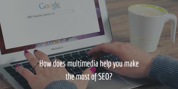 Multimedia in SEO